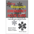 Doing Research in Emergency and Acute Care: Making Order Out of Chaos